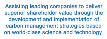 Assisting leading companies to deliver superior shareholder value through the development and implementation of carbon management strategies based on world-class science and technology.